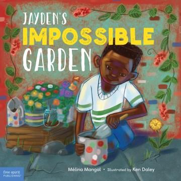 Jayden's impossible garden - Mélina Mangal