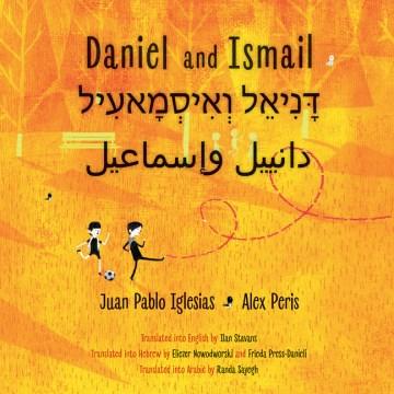 Daniel and Ismail = Daniel ve-Isma'il = Danyil wa-Isma'il - Juan Pablo(Engineer) Iglesias