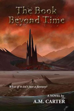 The Book beyond time : a novel - A. M Carter