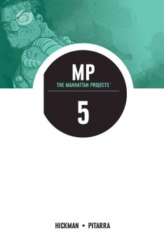 The Manhattan projects: [the Cold War]. Volume 5, issue 21-25 - Jonathan Hickman
