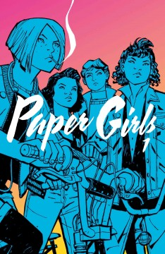 Paper girls. Volume 1, issue 1-5 - Brian K Vaughan