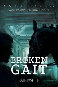 Broken gait - Kate Pavelle