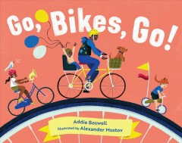 Go, bikes, go! - Addie K Boswell