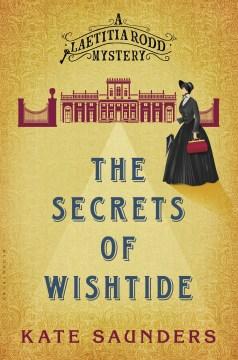 The secrets of Wishtide : a Laetitia Rodd mystery - Kate Saunders