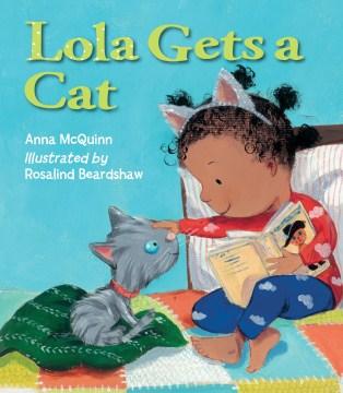 Lola gets a cat - Anna McQuinn
