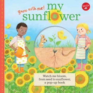 Grow with me! : my sunflower.