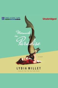 Mermaids in paradise. Lydia Millet. - Lydia Millet