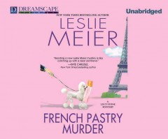 French pastry murder : a Lucy Stone mystery - Leslie Meier