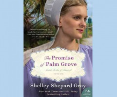 The promise of Palm Grove - Shelley Shepard Gray