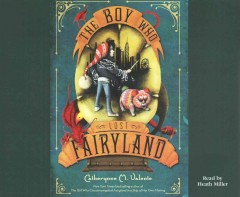 Boy Who Lost Fairyland - Catherynne M Valente
