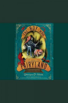 The boy who lost Fairyland - Catherynne M Valente