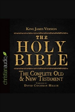 The holy Bible in audio - King James version : the complete Old & New testament.