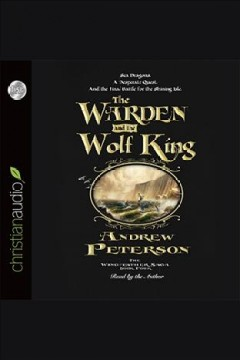 The warden and the wolf king - Andrew Peterson