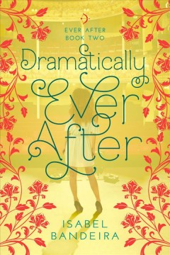 Dramatically Ever After - Isabel Bandeira