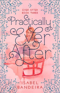 Practically Ever After - Isabel Bandeira