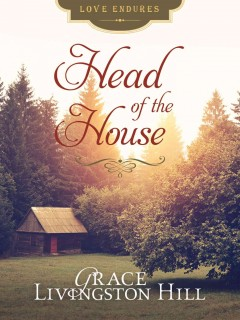 Head of the house - Grace Livingston Hill