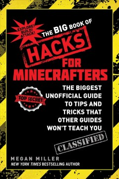 The big book of hacks for Minecrafters : the biggest unofficial guide to tips and tricks that other guides won't teach you - Megan Miller