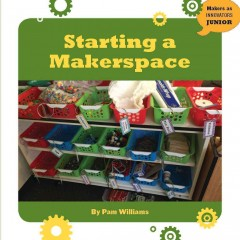 Starting a makerspace - Pamela Williams