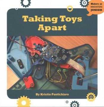 Taking toys apart - Kristin Fontichiaro