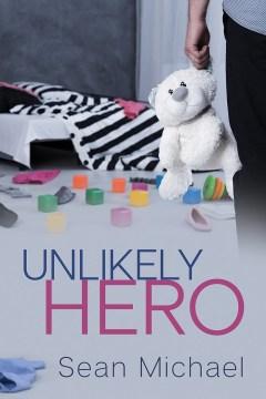 Unlikely hero - Sean Michael