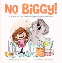 No biggy! : a story about overcoming everyday obstacles - Elycia Rubin