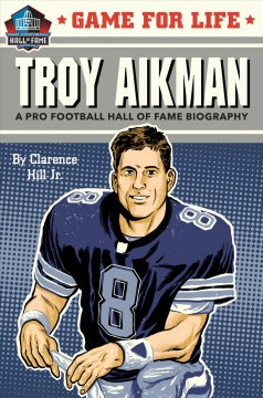 Troy Aikman : A Pro Football Hall of Fame Biography - Clarence Hill