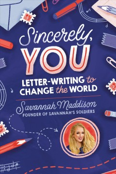 Sincerely, You : Letter-writing to Change the World - Savannah Maddison