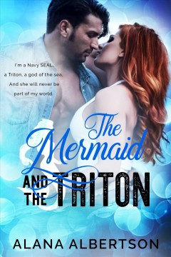 Triton : a bad-boy SEAL romance - Alana Albertson