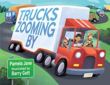 Trucks zooming by - Pamela Jane