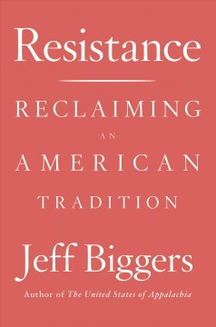 Resistance : Reclaiming an American Tradition - Jeff Biggers