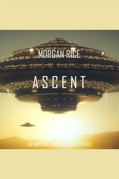 Ascent. Morgan Rice. A Science Fiction Thriller - Morgan Rice