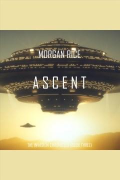 Ascent. Morgan Rice. A Science Fiction Thriller - Morgan Rice