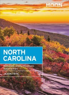 Moon North Carolina : With Great Smoky Mountains National Park - Jason Frye