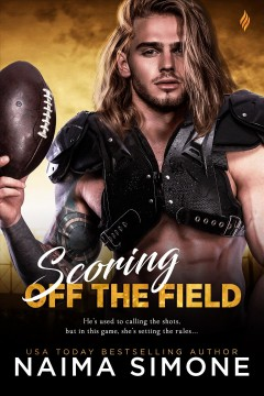 Scoring off the Field : a WAGS novel - Naima Simone