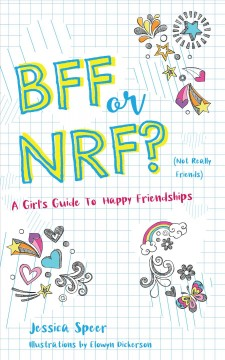 BFF or NRF Not Really Friends (Not Really Friends) : A Girl's Guide to Happy Friendships - Jessica; Dickerson Speer