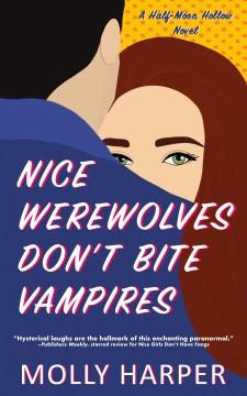 Nice werewolves don't bite vampires - Molly Harper