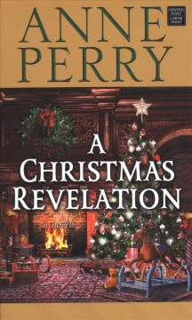 A Christmas revelation : a novel - Anne Perry