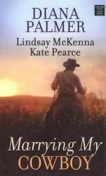Marrying My Cowboy - Diana; McKenna Palmer