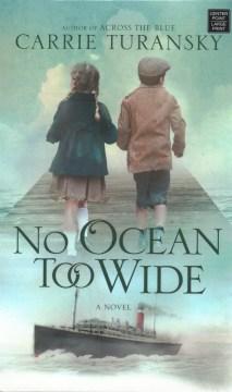 No ocean too wide : a novel - Carrie Turansky