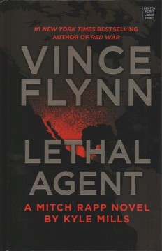 Lethal agent : a Mitch Rapp novel - Kyle Mills