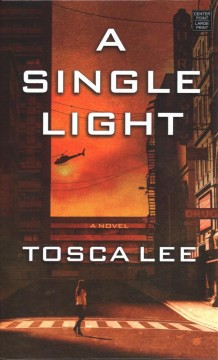 A single light : a novel - Tosca Moon Lee