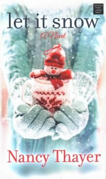 Let it snow : a novel - Nancy Thayer