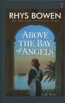 Above the Bay of Angels : a novel - Rhys Bowen
