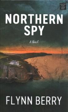 Northern spy - Flynn Berry