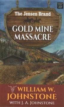 Gold mine massacre - William W Johnstone