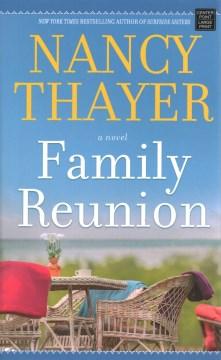 Family reunion : a novel - Nancy Thayer