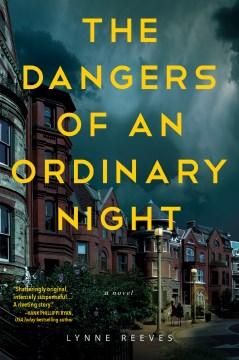 Dangers of an Ordinary Night - Lynne Reeves