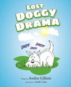 Lost doggy drama - Andra Gillum