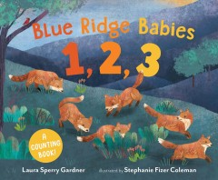 Blue Ridge babies 1, 2, 3 : a counting book - Lauren Sperry Gardner