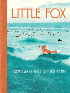 Little Fox - Edward van de Vendel